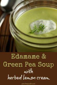 Edamame and Green Pea Soup with Herbed Lemon Cream   pinchmysalt.com