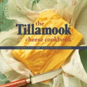 The Tillamook Cheese Cookbook