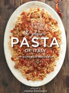 The Glorious Pasta of Italy by Domenica Marchetti