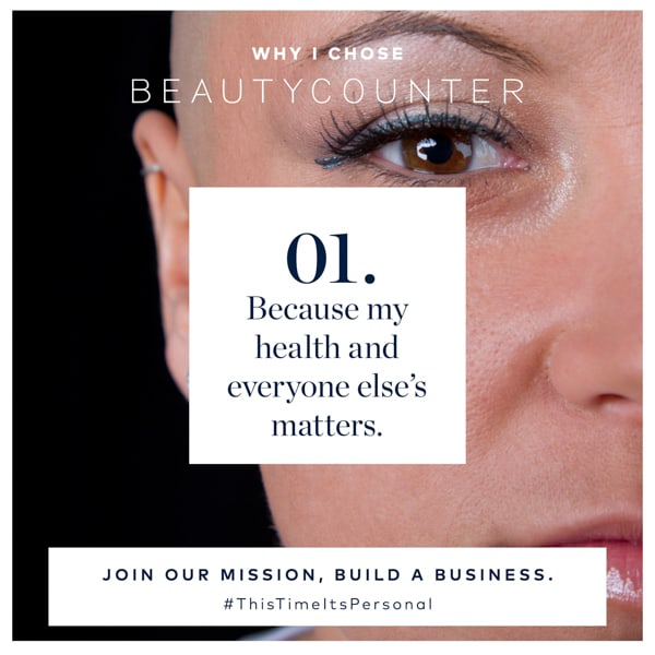 Why I Chose Beautycounter: Because my health and everyone else's matters